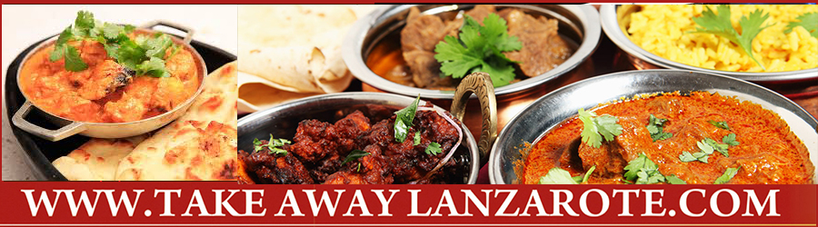 Indian Restaurant Costa Teguise  Indian Takeaway Lanzarote - Takeaway & Pick up  Takeaway Costa Teguise, Lanzarote, food delivery Teguise , tahiche Yaiza, Femes, Lanzarote