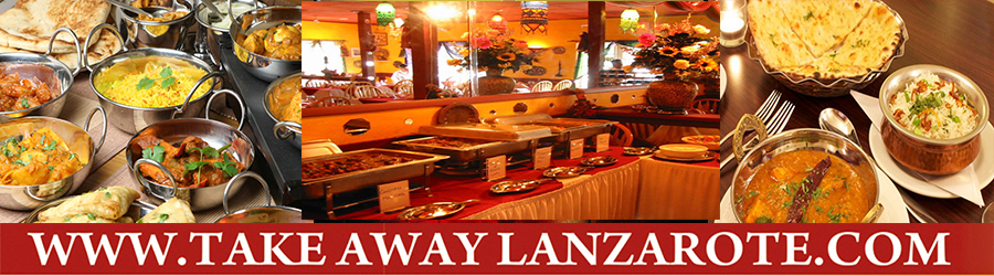 Indian Restaurant Curry Restaurant Takeaway Lanzarote, Food Delivery Takeaway Playa Blanca, Lanzarote