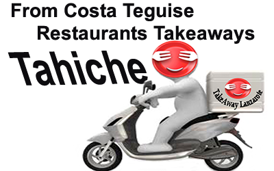 Tahiche Takeaways -Delivery from Costa Teguise , Lanzarote