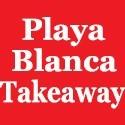 Playa Blanca Takeaway Restaurante
