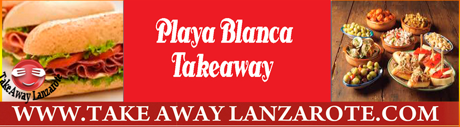 Playa Blanca Takeaway Tapas Takeaway Playa Blanca, Lanzarote - food delivery Yaiza