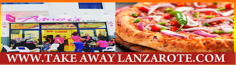 Pizza Takeaway Pizzeria Amici , Takeaway Playa Blanca, Lanzarote, food Delivery Lanzarote, Yaiza