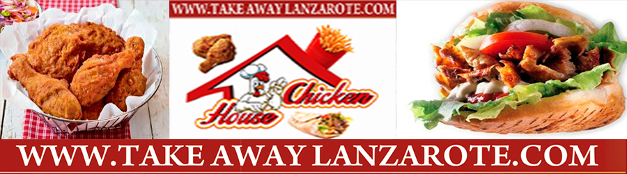 Chicken House Restaurant -  Takeaway Puerto del Carmen, Food delivery Lanzarote, Lanzarote, food Delivery Tias, Macher, Puerto Calero -Lanzarote